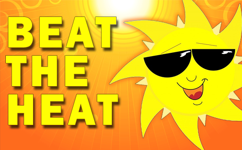 Beat the Heat - Tips for Dealing with Summer Heat