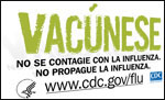 Vacúnese. No se contagie con la influenza. No propague la influenza. www.cdc.gov/flu