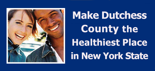 Make Dutchess County the Healthiest Place in New York State