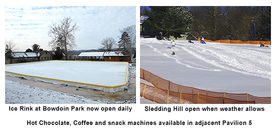 Ice Rink at Bowdoin Park now open daily - Sledding Hill open when weather allows -Hot Chocolate, Coffee and snack machines available in adjacent Pavilion 5