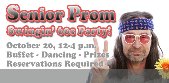 Senior Prom - Swingin' 60s Party - October 20, 2014 - 12-4 p.m. - Buffet, Dancing, Prizes - RSVP