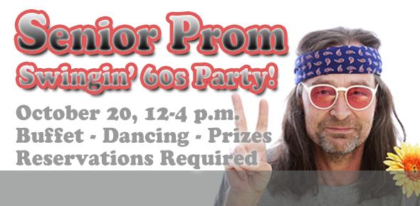 Senior Prom - Swingin' 60s Party - October 20, 2014 - 12-4 p.m. - Buffet, Dancing, Prizes - RSVP