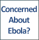 Concerned About Ebola